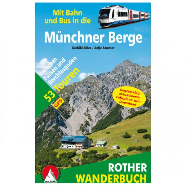 Bergverlag Rother - Mit Bahn und Bus in die Münchner Berge - Vandreguides