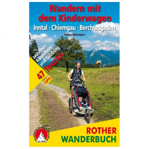 Bergverlag Rother - Wandern mit dem Kinderwagen Inntal Chiemgau - Walking guide book