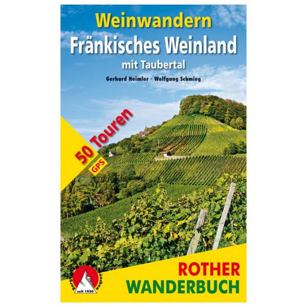 Bergverlag Rother - Weinwandern Fränkisches Weinland - Wanderführer