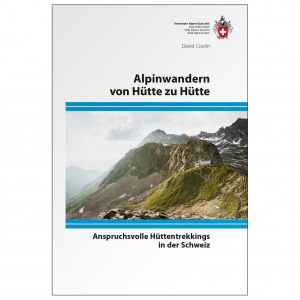 SAC-Verlag - Alpinwandern von Hütte Zu Hütte - Vandreguides