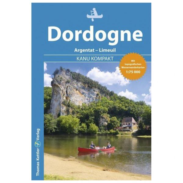 Thomas Kettler Verlag - Kanu Kompakt Dordogne - Vandreguides