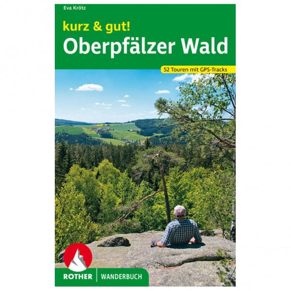 Bergverlag Rother - Kurz & Gut! Oberpfälzer Wald - Wanderführer