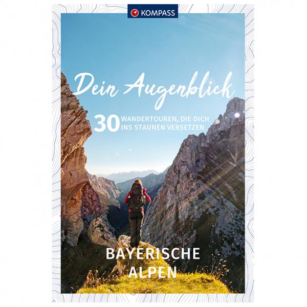 Kompass - Dein Augenblick Bayerische Alpen - Wanderführer