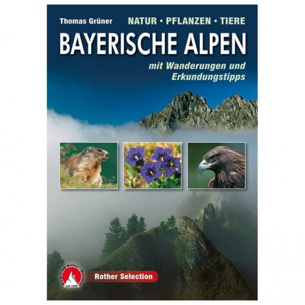 Bergverlag Rother - Bayerische Alpen Natur-Pflanzen-Tiere - Luontokirjat