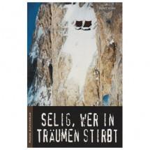 Panico Alpinverlag - Selig, wer in Träumen stirbt