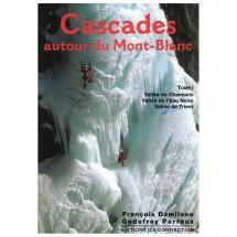 J M Editions - Cascades Autour du Mont Blanc - Vol 1