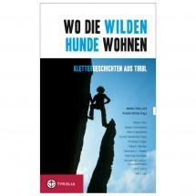 Tyrolia-Verlag - Wo die wilden Hunde wohnen