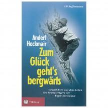 Tyrolia-Verlag - Anderl Heckmair: Zum Glück geht's bergwärts