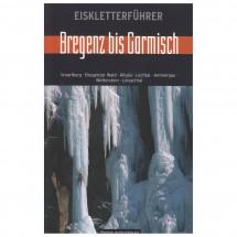 Panico Verlag - Bregenz bis Garmisch - Eiskletterführer