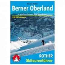 Bergverlag Rother - Berner Oberland - Skitourenführer