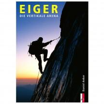 AS Verlag - Eiger - Die vertikale Arena