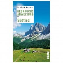 Piper - Gebrauchsanweisung für Südtirol - Reinhold Messner