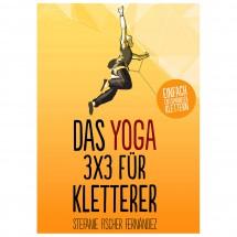 Stefanie Fischer Fernandez - Das Yoga-3x3 für Kletterer