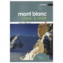 Idea Montagna - Mont Blanc Classic & Plaisir - Kletterführer