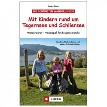 J.Berg - Mit Kindern rund um Tegernsee und Schliersee - Walking guide book