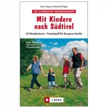 J.Berg - Mit Kindern nach Südtirol 25 Wandertouren