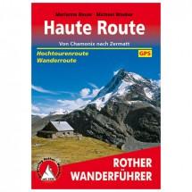 Bergverlag Rother - Haute Route - Von Chamonix Nach Zermatt