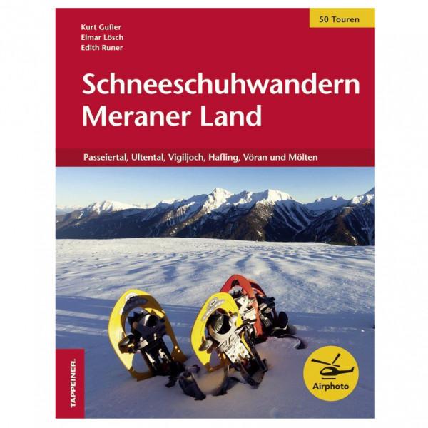 #Tappeiner – Schneeschuhwandern Meraner Land – Wanderführer 1. Auflage 2015#