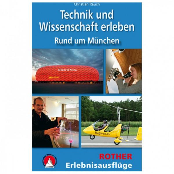 Bergverlag Rother - Technik und Wissenschaft erleben