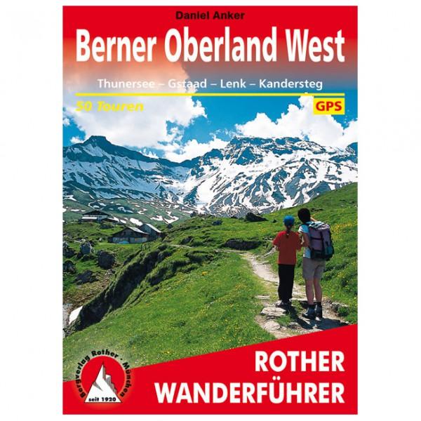 #Bergverlag Rother – Berner Oberland West – Wanderführer 7. Auflage 2019#