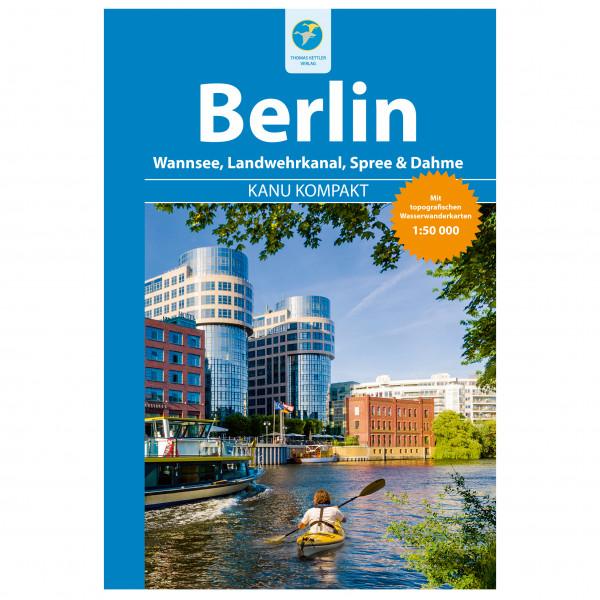 Thomas Kettler Verlag - Kanu Kompakt Berlin - Wanderführer 1. Auflage 2015